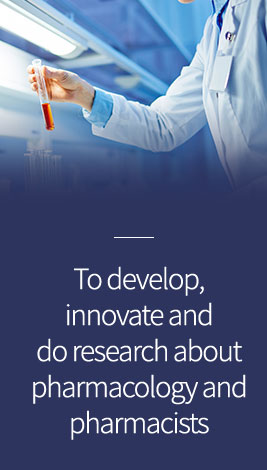 To develop, innovate and do research about pharmacology and pharmacists